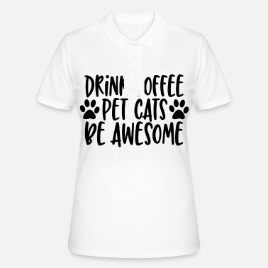 Sweet drink coffee pet cats be awesome Gift - Frauen Poloshirt