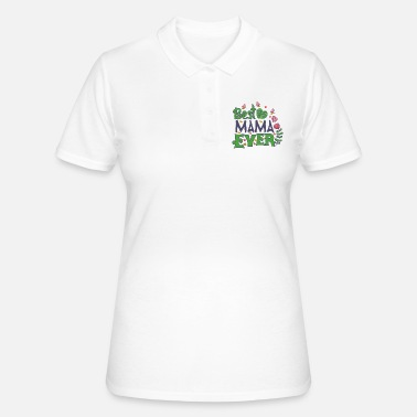 BEST MAMA EVER | BEST MOTHER EVER - Women's Polo Shirt