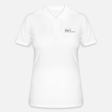 Sit If you can sit, you should sit. - Women's Polo Shirt