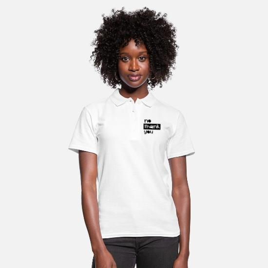 No Polo Shirts - no thanks - Women's Polo Shirt white