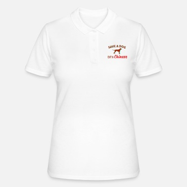 Eat Save a dog. Eat a chinese. - Women's Polo Shirt