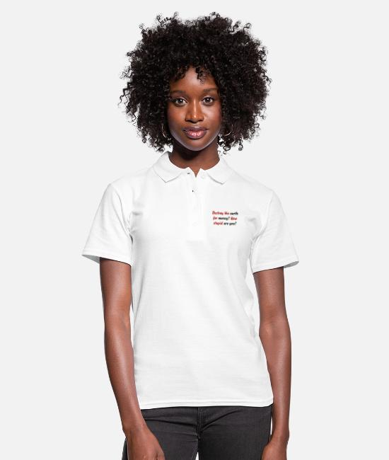 Co2 Polo Shirts - Destroy the earth for money? How stupid are you? - Women's Polo Shirt white