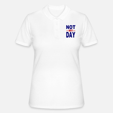Misfortune Not my day - not my day - bad luck - misfortune - Women's Polo Shirt