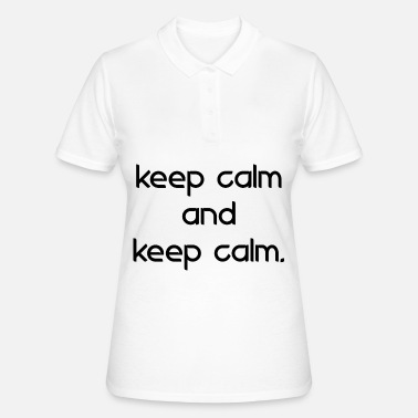Calm keep calm and keep calm - Women's Polo Shirt