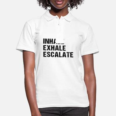 Inhale exhale escalate - Funny sayings - Women's Polo Shirt