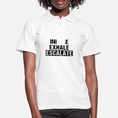 Funny sayings - Inhale exhale escalate - Women's Polo Shirt