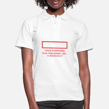 Software Your password was too short so I changed it - Women's Polo Shirt