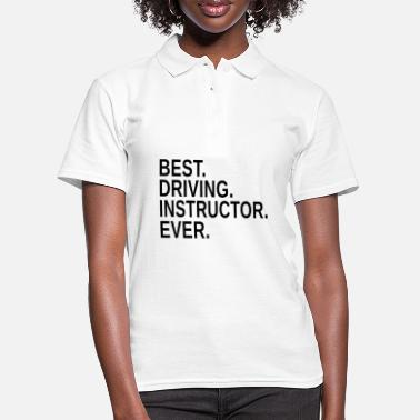 Driver Best driving instructor ever - Women's Polo Shirt