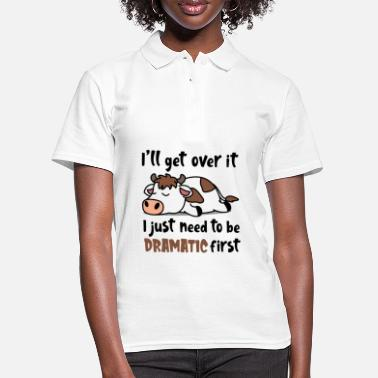 Over I'll Get Over It I Just Need To Be Dramatic First - Women's Polo Shirt