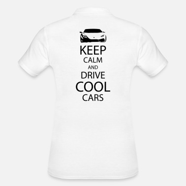 Keep calm and drive cool cars - Frauen Poloshirt