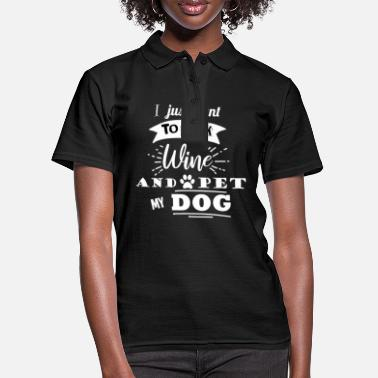 Clever I Just Want to Drink Wine and Pet My Dog - Women's Polo Shirt