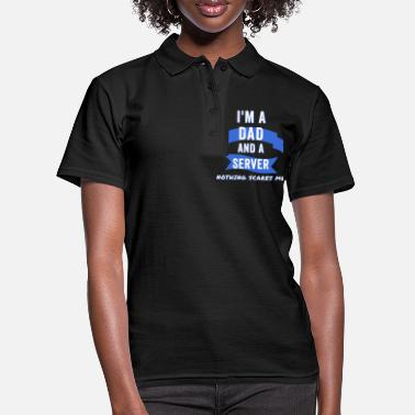 Zwei Im a Dad and a Server, Nothing scares me - Frauen Poloshirt