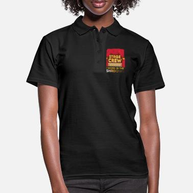 Charade Stage Crew I Work In The Shadows Funny Gift - Women's Polo Shirt