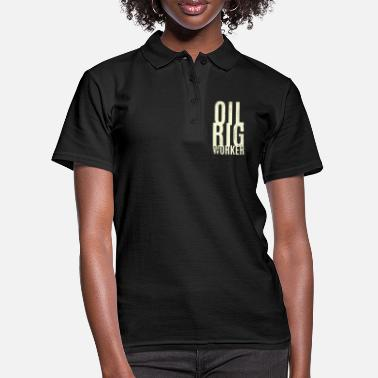 Oil Rig Oil rig worker - Women's Polo Shirt