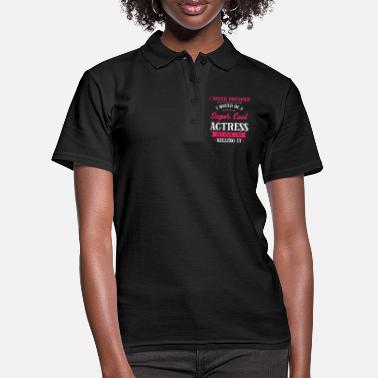 Actress Actress - Super Cool Actress - Women's Polo Shirt