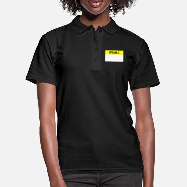 My Name Is My name is My name is name tag - Women's Polo Shirt