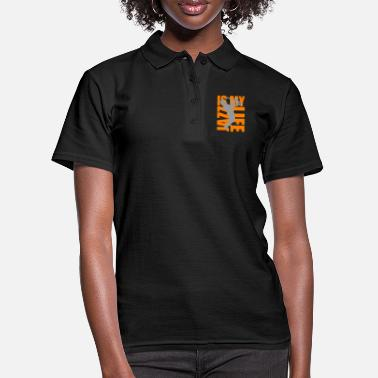 Jazz jazz is my life - Vrouwen poloshirt