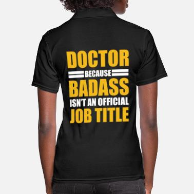 Title Doctor Badass - Women's Polo Shirt