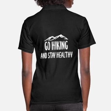 Go hiking and stay healthy - Women's Polo Shirt