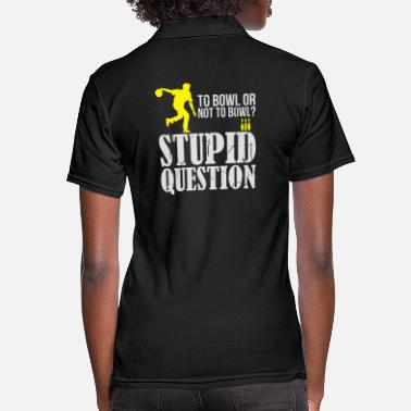 Funny Bowling Bowling question funny - funny - Women's Polo Shirt