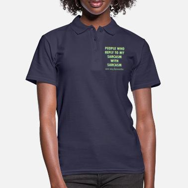 Rude Sarcastic Sarcasm Funny Saying Gift - Women's Polo Shirt