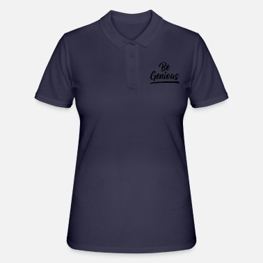 Brilliant Be brilliant - Women's Polo Shirt