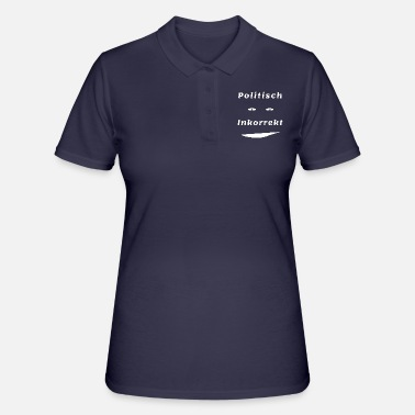 Political Issues politically incorrect but with a smile - Women's Polo Shirt