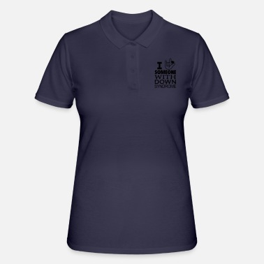 Down I Love someone with Down Syndrome - Women's Polo Shirt