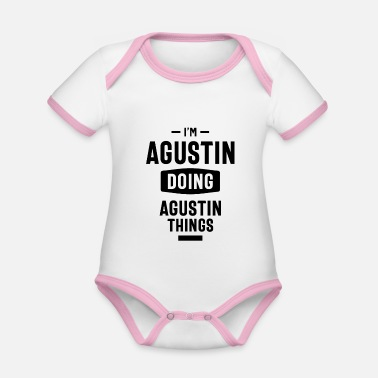 Agustina Sono Agustin a Agustin Things Funny Birthday - Body neonato bicolor