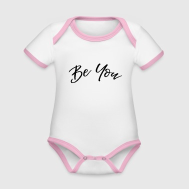 Slogan Cool slogan / slogan: Be you (Be yourself) - Organic Baby Contrasting Bodysuit