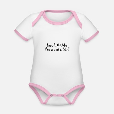 Look At Me I'm a cute Girl - Baby Bio Kurzarmbody zweifarbig
