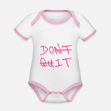 Do It Do not Quit - Do It - Organic Contrast Baby Bodysuit