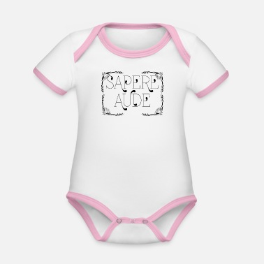 Sapere Aude Sapere Aude Latin proverb - Organic Contrast Baby Bodysuit