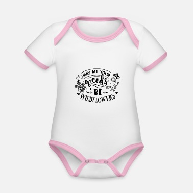 Weed May all your weeds be Wildflowers - Baby Bio Kurzarmbody zweifarbig