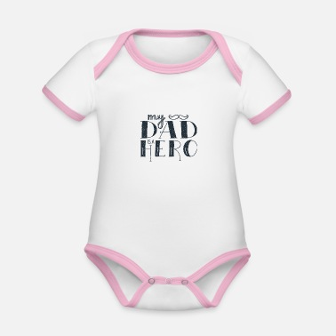 Fathers Day My dad is a hero - Organic Contrast Baby Bodysuit