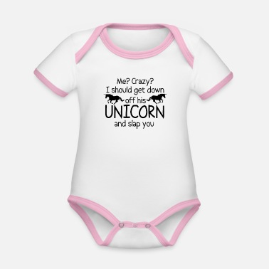 Riding Unicorn Crazy Get Down Slap Funny T - Organic Contrast Baby Bodysuit