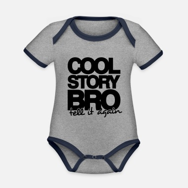 Cool Story Bro Tell It Again COOL STORY BRO, TELL IT AGAIN - ONE COLOUR - Kontrast babybody