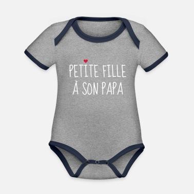 f0d130f277287 Petite fille à son Papa - Naissance - Enfant Body Bébé bio manches ...
