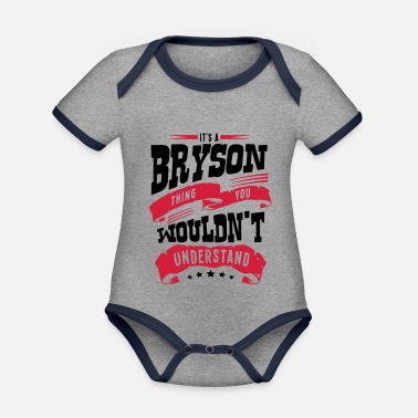 Bryson bryson name thing you wouldnt understand - Organic Contrast Baby Bodysuit