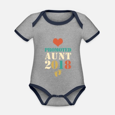 660fd513f Uncle Promoted to Aunt 2018 - Promoted to Aunt 2018 - Organic Contrast Baby  Bodysuit