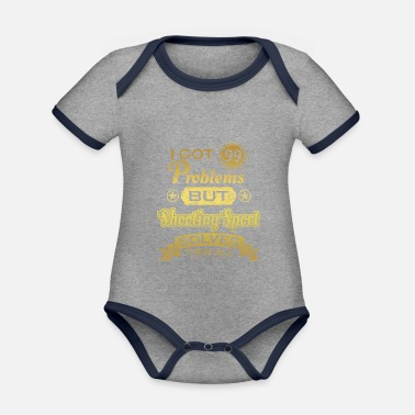 i got 99 problems solved problems Shooting Sport - Organic Contrast Baby Bodysuit