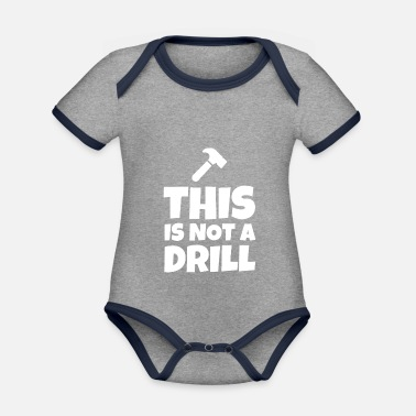 Drill This Is Not A Drill - Organic Contrast Baby Bodysuit