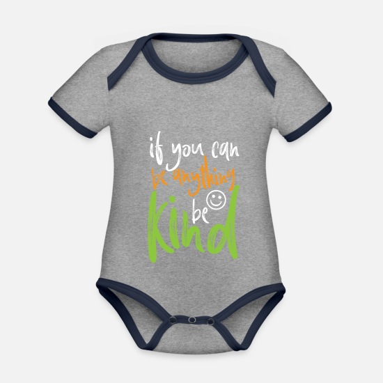 High School Graduate Baby Clothes - Be Kind Teacher Student Gift Idea Quote - Organic Contrast Baby Bodysuit heather grey/navy