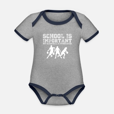 Important School is important but basketball is important - Organic Contrast Baby Bodysuit