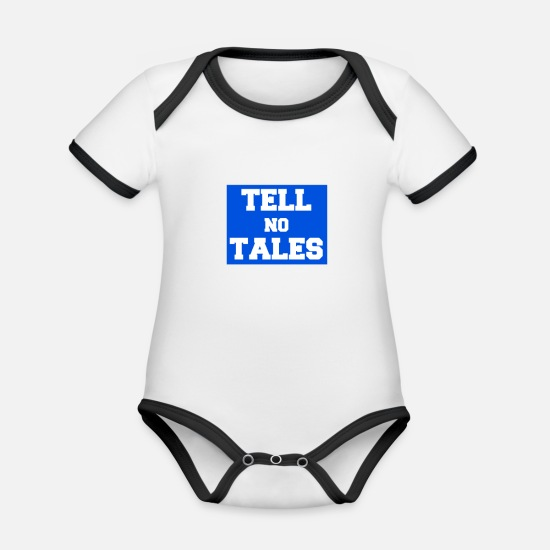 No Baby Clothes - Tell no tales stories fairy tale saying wit - Organic Contrast Baby Bodysuit white/black