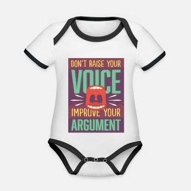 Raise Your Voice Do not raise your voice - Organic Contrast Baby Bodysuit