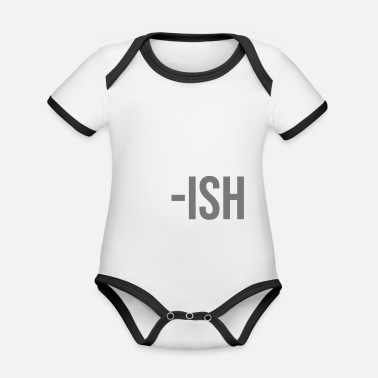 Adult Adult -ish somehow adult childish gift - Organic Baby Contrasting Bodysuit