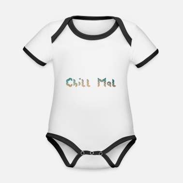 Chill chillen chill out chill chill mal relaxen - Baby Bio Kurzarmbody zweifarbig