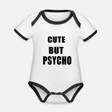 Quote Psycho Quote Cute but Psycho lustige Sprüche funny - Organic Contrast Baby Bodysuit