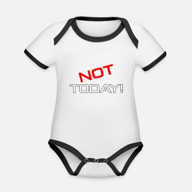 Today not today not today - Organic Contrast Baby Bodysuit